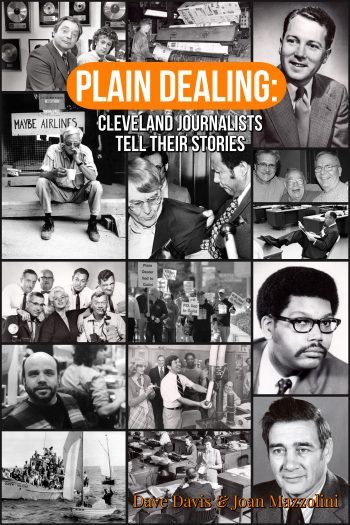 Cover image for Plain Dealing: Cleveland Journalists Tell Their Stories