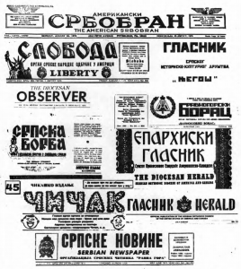 These newspapers and periodicals are published in the United States in both the Serbian and English languages. Half a dozen more, published in Canada and in the United States are not shown here.